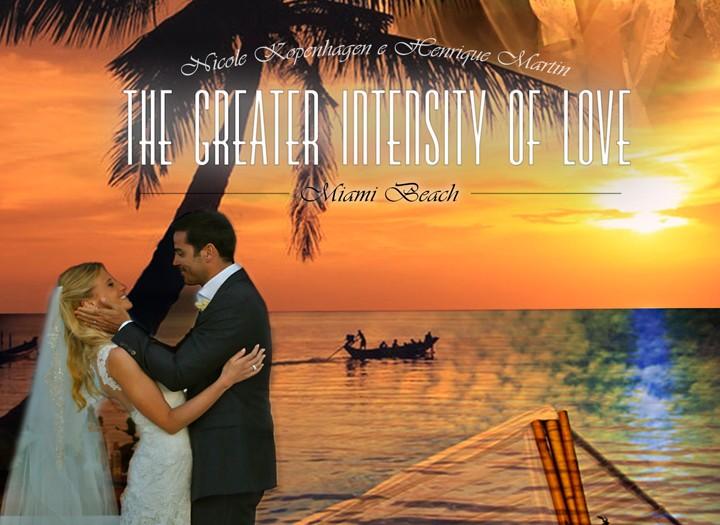 the greater intensity of love | nicole kopenhagen + henrique martin | w hotel south beach | miami